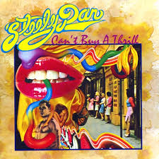 65-Steely Dan – Can't Buy A Thrill