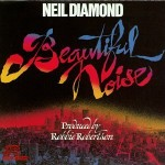 69-Neil Diamond – Beautiful Noise