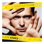 80-Michael Bublé – Crazy Love