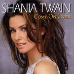 81-Shania Twain – Come On Over