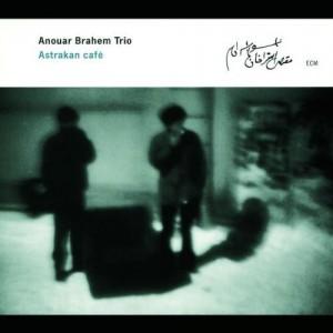 Anouar Brahem Trio - Astrakan Cafe (2001) ECM